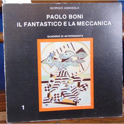 Agnisola G : Paolo Boni il Fantastico e la Meccanica...