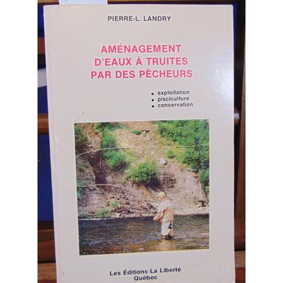 Landry  : Aménagement d'eaux à truites par des pêcheurs...