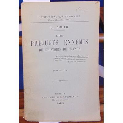 Dimier L : Les préjugés ennemis de l'histoire de France. tome 2...