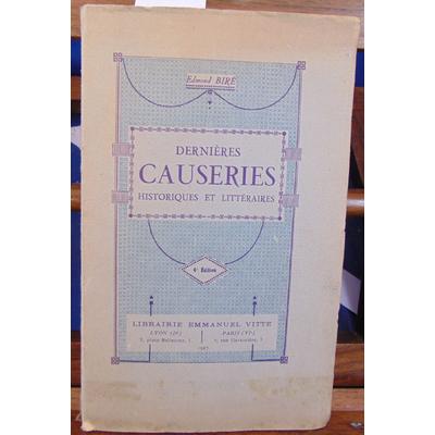Biré Edmond : Dernières causeries Historiques et littéraires...