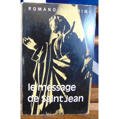 Guardini Romano : Le message de Saint Jean...
