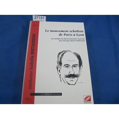 Bretaudeau : Le mouvement scholiste de Paris à Lyon, un exemple de décentralisation musicale avec Georges Mart
