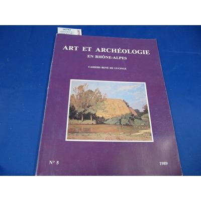 collectif : Cahiers René de Lucinge N°5 /1989 art et archéologie en rhone alpes...