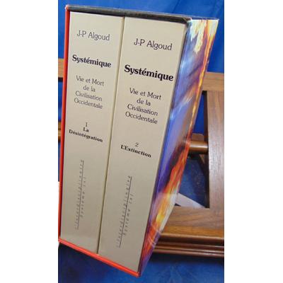 Algoud  : Vie et mort de la civilisation occidentale. coffret 2 volumes...