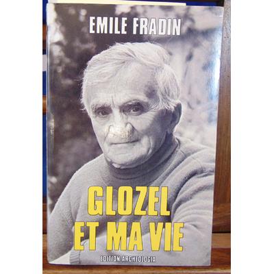 Fradin emile : Glozel et ma vie...