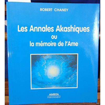 Chaney Robert : Les annales akashiques ou La mémoire de l'âme...