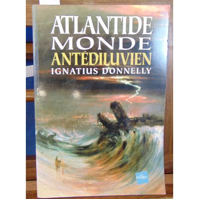 Donnelly Ignatius : Atlantide : Monde antédiluvien...