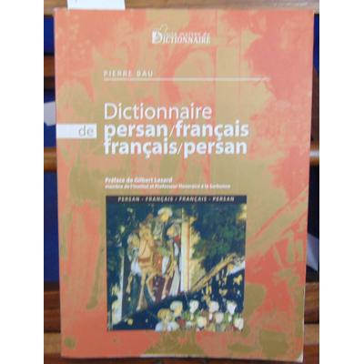 Bau Pierre : Dictionnaire persan-français / français-persan...