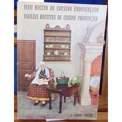 chanot - bullier  : vieilles recettes de cuisine provençale.Vieii receto de cousino prouvencalo...