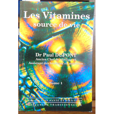 Dupont Dr. Paul : Les vitamines : Source de vie...