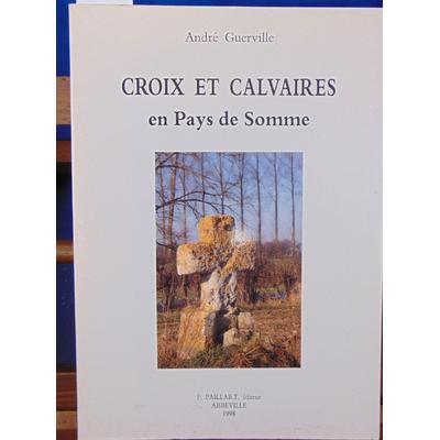 Guerville  : Croix et calvaires en Pays de Somme...