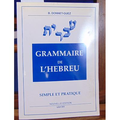Donnet-Guez B : Grammaire de l'hébreu : simple et pratique...
