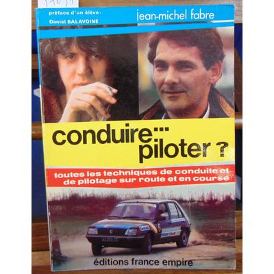 Fabre Jean-Michel : Conduire... piloter ?...