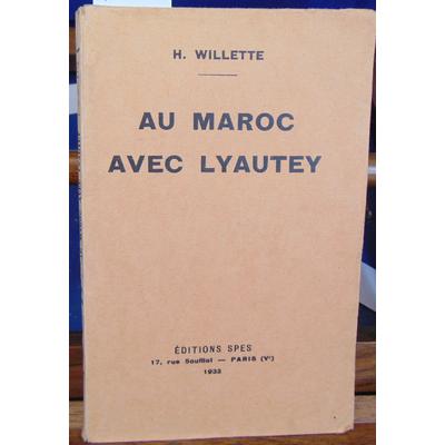 Willette H : Au Maroc avec Lyautey...