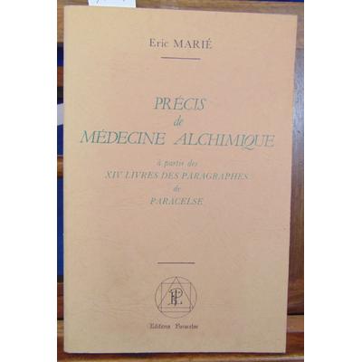 Marié Eric : Précis de médecine alchimique...