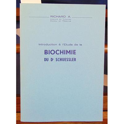 Richard  : Introduction à l'étude de la biochimie du Dr Schuessler...