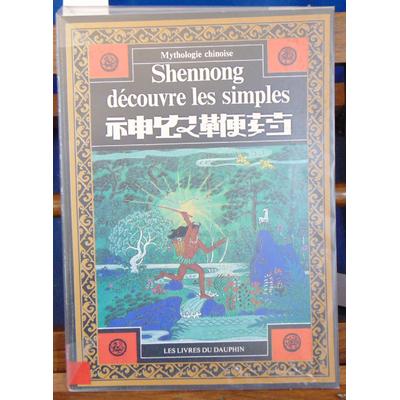 Jiannan  : Shennong découvre les simples - Mythologie chinoise...