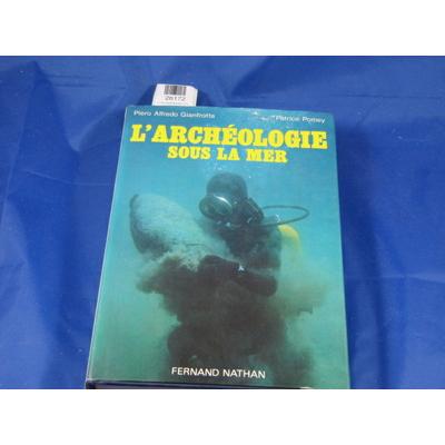 GIANFROTTA  A : L'Archéologie sous la mer....