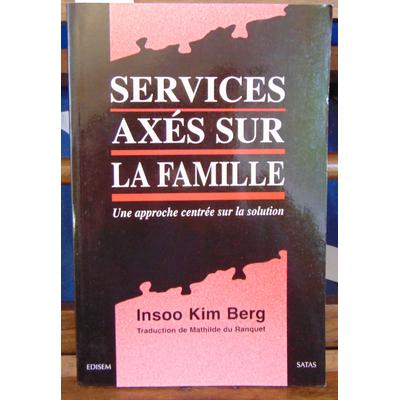 Berg I. Kim : Services axés sur la famille. Une approche centrée sur la solution...
