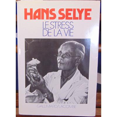 Selye Hans : Le stress de la vie. Le probleme de l'adaptation...