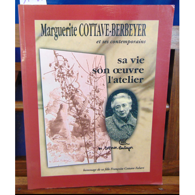 Fabert Françoise Cottave : Marguerite Cottave-Berbeyer et ses contemporains...