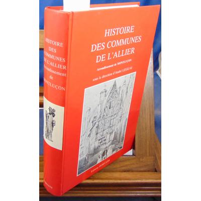 Leguai  : Histoire des communes de l'Allier. 2e partie :Arrondissement de Montluçon...