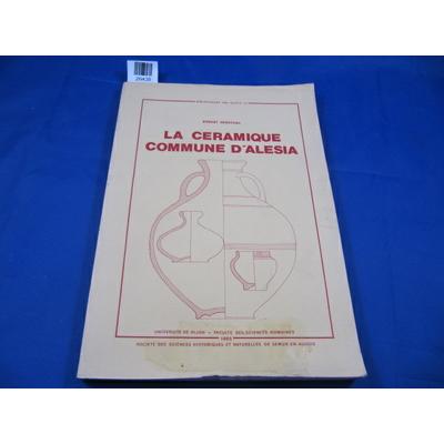 Sénéchal R : La Céramique commune d'Alésia : Collections des musées d'Alise-Sainte-Reine...
