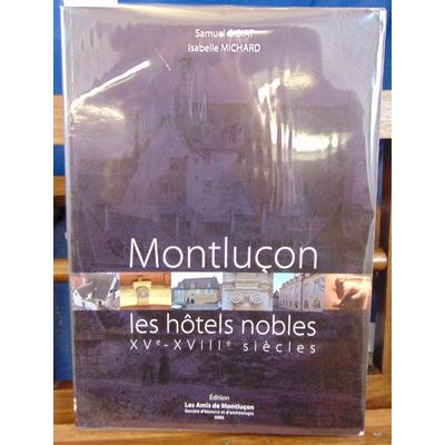 Gibiat  : Montluçon, les hotels nobles XVe-XVIIIe siècles...