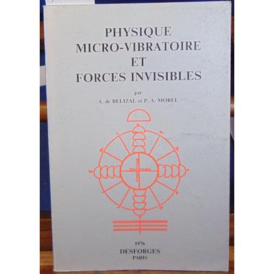 Belizal  : Physique micro-vibratoire et forces invisbles...