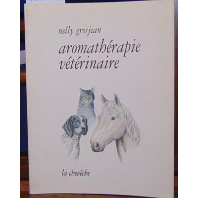 Grosjean Nelly : Aromathérapie vétérinaire...