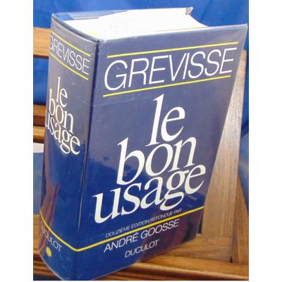 Grevisse  : Le bon usage. 12e édition...