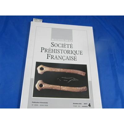 collectif : bulletin société préhistorique Française 2007 N°4...