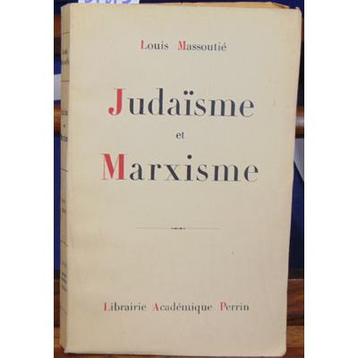 Massoutié Louis : Judaisme et Marxisme (avec un envoi de l'auteur )...