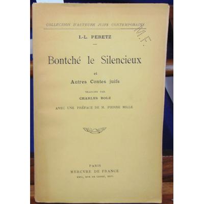 Peretz  : Bontché le Silencieux, et autres contes juifs. Traduits par Charles Bolz, avec une préface de M. Pie