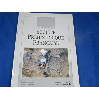 collectif : bulletin société préhistorique Française 2008 N°2...