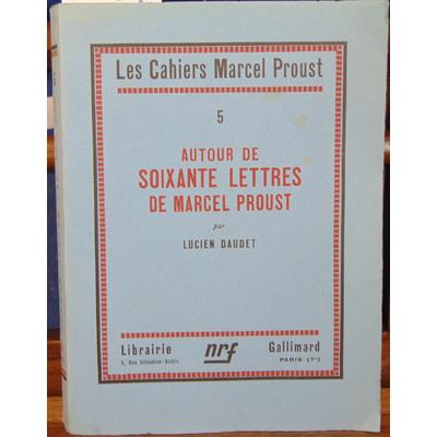 Daudet Lucien : Autour de soixante Lettres de Marcel PROUST...