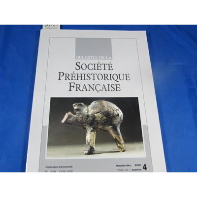collectif : bulletin société préhistorique Française 2005 N°4...