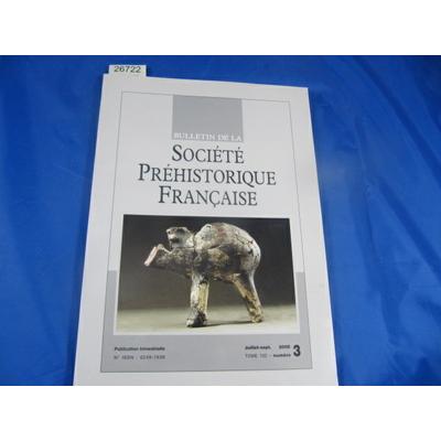 collectif : bulletin société préhistorique Française 2005 N°3...