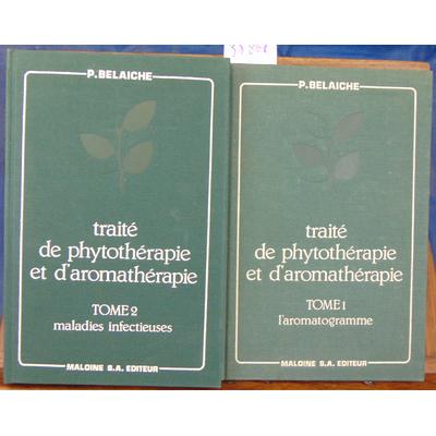 Belaiche Paul : Traité de phytothérapie. tome 1 et 2...