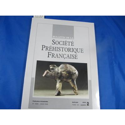 collectif : bulletin société préhistorique Française 2005  N°2...