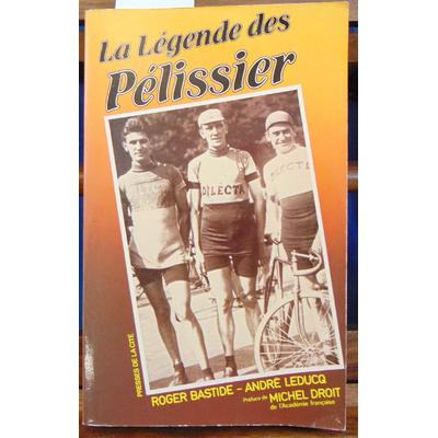 Bastide Roger : La légende de Pélissier...