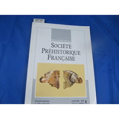 collectif : bulletin société préhistorique Française 2002  N°1...