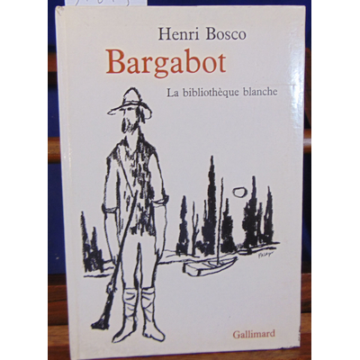 Bosco Henri : Bargabot . Illustrations de Jean Palayer...