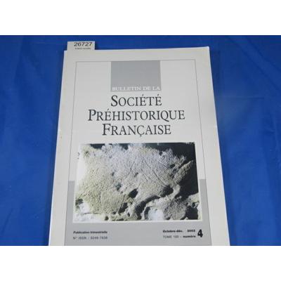 collectif : bulletin société préhistorique Française 2003  N°4...