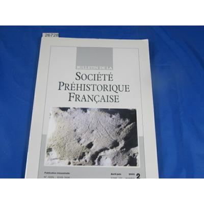collectif : bulletin société préhistorique Française 2003  N°2...