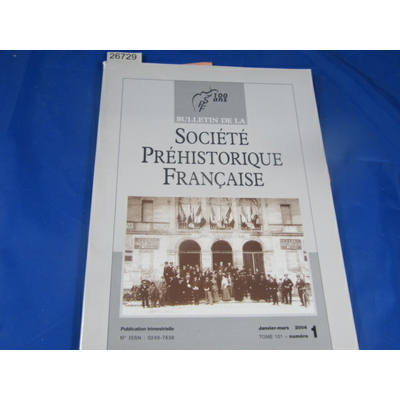 collectif : bulletin société préhistorique Française 2004  N°1...