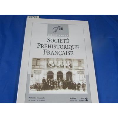 collectif : bulletin société préhistorique Française 2004  N°2...