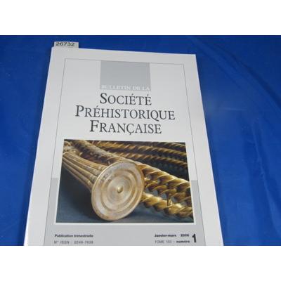 collectif : bulletin société préhistorique Française 2006  N°1...