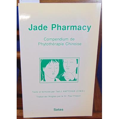 Kaptchuk  : Jade Pharmacy. Compendium de phytothérapie chinoise...