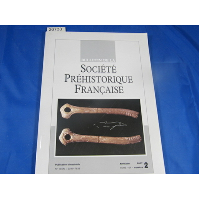 collectif : bulletin société préhistorique Française 2007  N°2...
